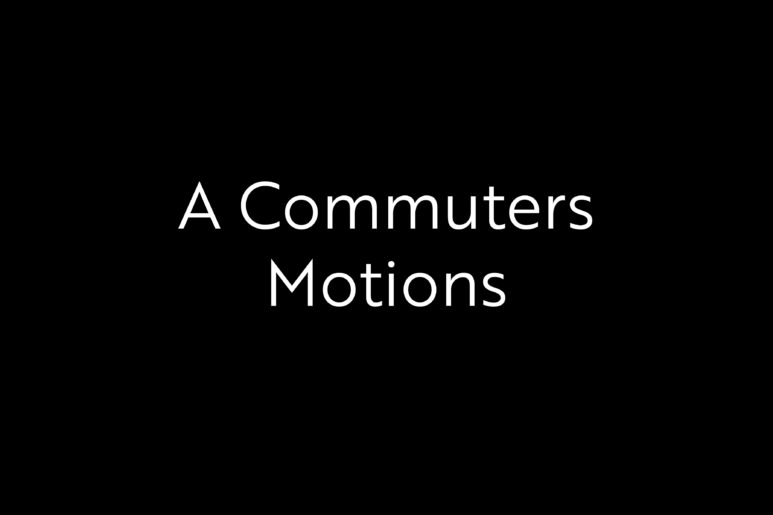 A Commuters Motions Web